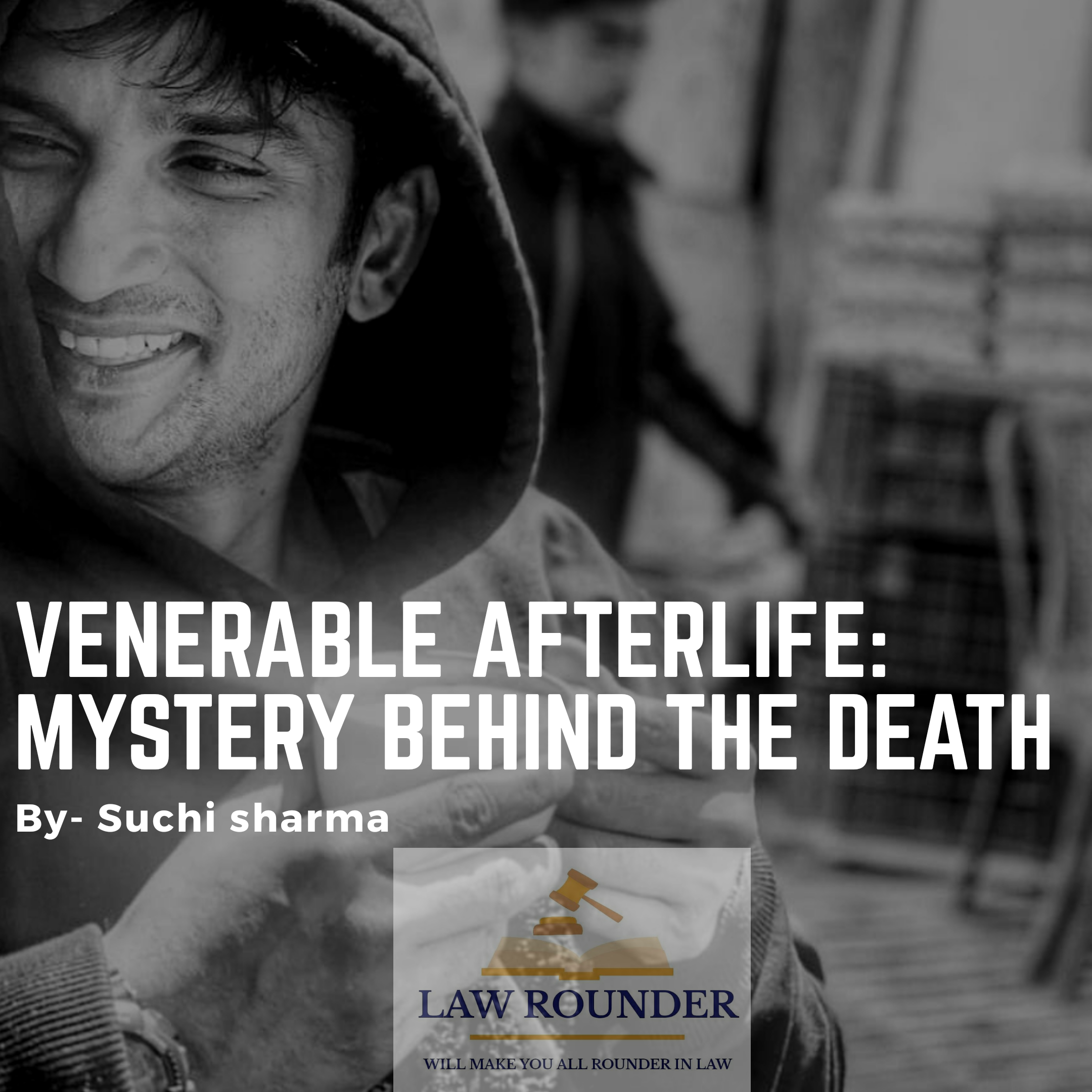 Venerable afterlife: mystery behind the death