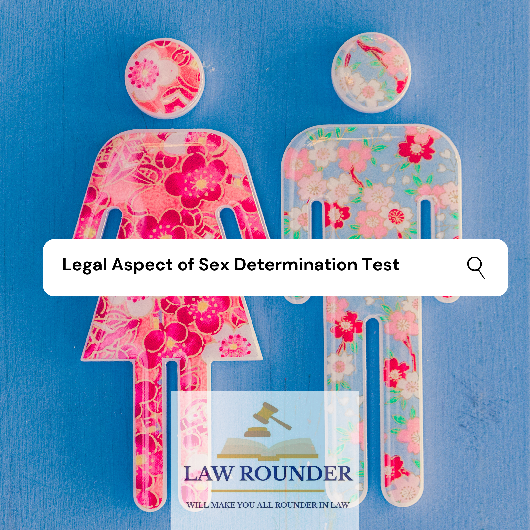 LEGAL ASPECT OF SEX DETERMINATION TEST